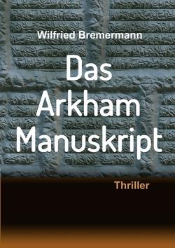Das Arkham-Manuskript von Bremermann,  Wilfried