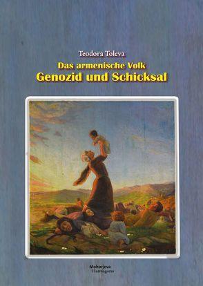 Das armenische Volk – Genozid und Schicksal von Toleva,  Theodora