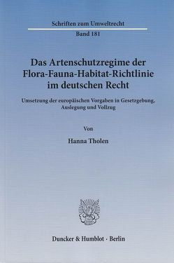 Das Artenschutzregime der Flora-Fauna-Habitat-Richtlinie im deutschen Recht. von Tholen,  Hanna