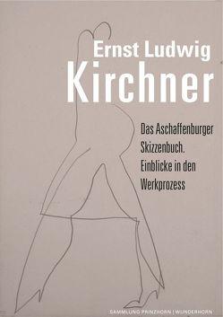 Das Aschaffenburger Skizzenbuch von Kirchner,  Ernst Ludwig, Roeske,  Thomas