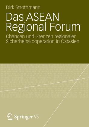 Das ASEAN Regional Forum von Strothmann,  Dirk