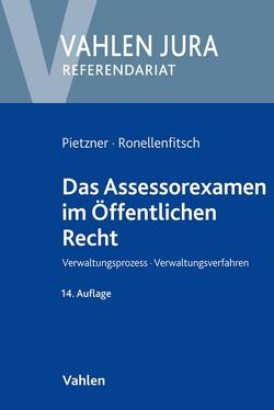 Das Assessorexamen im Öffentlichen Recht von Pietzner,  Rainer, Ronellenfitsch,  Michael
