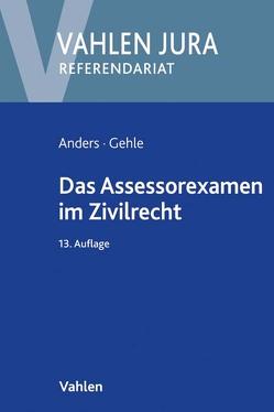 Das Assessorexamen im Zivilrecht von Anders,  Monika, Gehle,  Burkhard