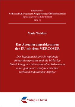 Das Assoziierungsabkommen der EU mit dem MERCOSUR von Waldner,  Maria