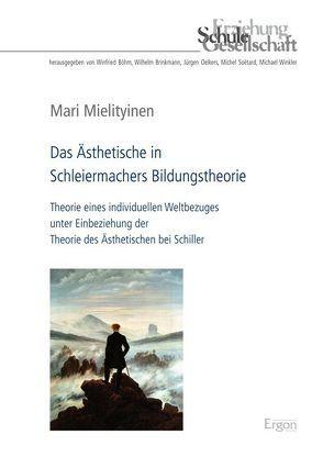 Das Ästhetische in Schleiermachers Bildungstheorie von Mielityinen,  Mari