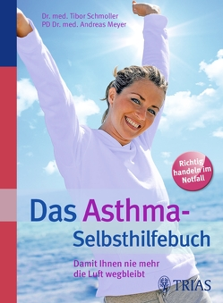 Das Asthma-Selbsthilfebuch von Meyer,  Andreas, Schmoller,  Tibor