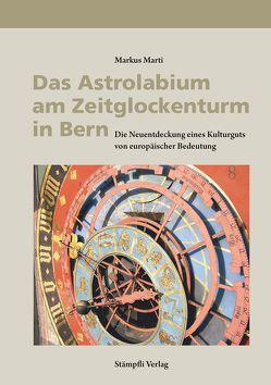 Das Astrolabium am Zeitglockenturm in Bern von Marti,  Markus