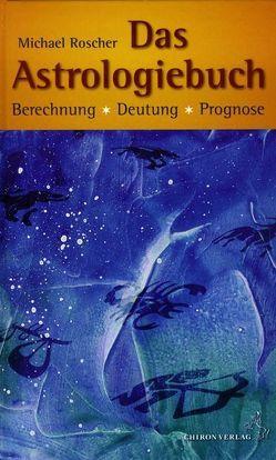 Das Astrologiebuch von Roscher,  Michael
