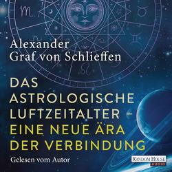 Das astrologische Luftzeitalter – eine neue Ära der Verbindung von Schlieffen,  Alexander Graf von