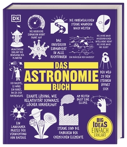 Big Ideas. Das Astronomie-Buch von Dinwiddie,  Robert, Hughes,  David W, Jackson,  Tom, Johnson,  Penny, Mitton,  Jacqueline