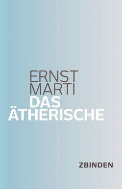 Das Ätherische von Lohri,  Franz, Marti,  Ernst, Rossmann,  Irmgard