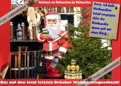 Das auf den total letzten Drücker Weihnachtsgeschenk – Ein Notizbuch Tagebuch von Weihnachten bis Weihnachten von Sültz,  Renate, Sültz,  Uwe H.