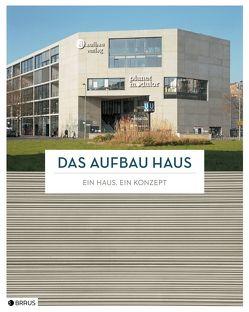 Das Aufbau Haus von Jaeger,  Falk, Köhler,  Myrta, Schulz,  Bernhard