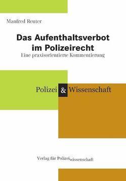 Das Aufenthaltsverbot im Polizeirecht von Reuter,  Manfred