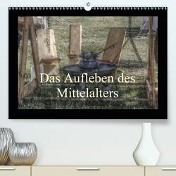 Das Aufleben des Mittelalters (Premium, hochwertiger DIN A2 Wandkalender 2021, Kunstdruck in Hochglanz) von Kimmig,  Angelika