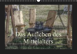 Das Aufleben des Mittelalters (Wandkalender 2019 DIN A3 quer) von Kimmig,  Angelika
