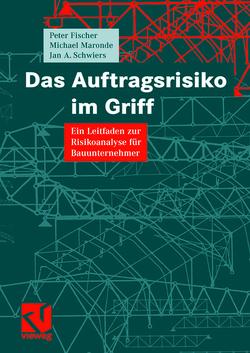 Das Auftragsrisiko im Griff von Fischer,  Peter, Maronde,  Michael, Schwiers,  Jan A.