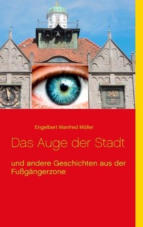 Das Auge der Stadt von Müller,  Engelbert Manfred