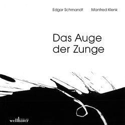 Das Auge der Zunge von Klenk,  Manfred, Schmandt,  Edgar