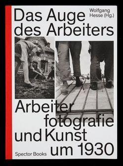 Das Auge des Arbeiters von Bool,  Flip, Dalbajewa,  Birgit, Hesse,  Wolfgang, Krase,  Andreas, Matthias,  Agnes, Sachsse,  Rolf