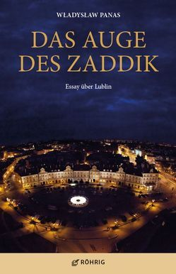 Das Auge des Zaddik von Hudzik,  Agnieszka, Panas,  Wladyslaw, Quinkenstein,  Lothar