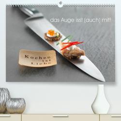 Das Auge isst auch mit! (Premium, hochwertiger DIN A2 Wandkalender 2020, Kunstdruck in Hochglanz) von FoodChef,  der
