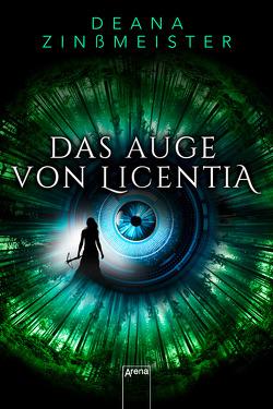 Das Auge von Licentia von Zinßmeister,  Deana