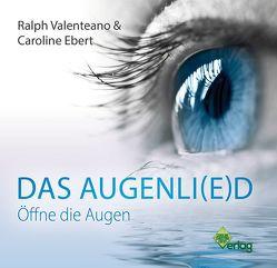 Das Augenli(e)d von Ebert,  Caroline, Valenteano,  Ralph