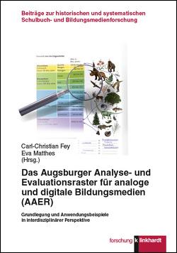 Das Augsburger Analyse- und Evaluationsraster für analoge und digitale Bildungsmedien (AAER) von Fey,  Carl-Christian, Matthes,  Eva