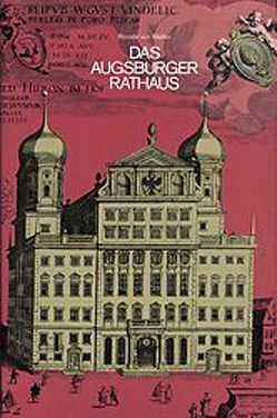 Das Augsburger Rathaus von Walter,  Renate von