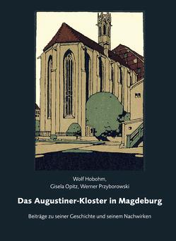 Das Augustiner-Kloster in Magdeburg von Hobohm,  Wolf, Opitz,  Gisela, Przyborowski,  Werner