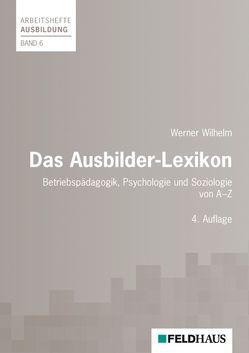 Das Ausbilder-Lexikon von Wilhelm,  Werner