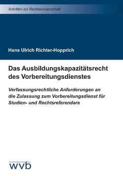 Das Ausbildungskapazitätsrecht des Vorbereitungsdienstes von Richter-Hopprich,  Hans Ulrich