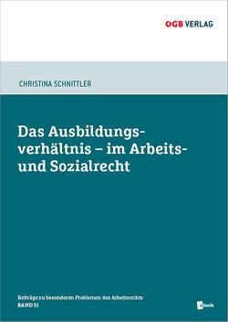 Das Ausbildungsverhältnis im Arbeits- und Sozialrecht von Schnittler,  Christina