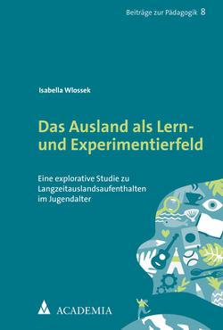 Das Ausland als Lern- und Experimentierfeld von Wlossek,  Isabella