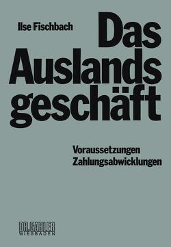 Das Auslandsgeschäft von Fischbach,  Ilse