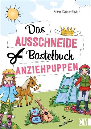 Das Ausschneide-Bastelbuch Anziehpuppen von Bungeroth,  Tina, Korch,  Katrin Dr., Krämer-Uhl,  Sabine, Küssner-Neubert ,  Andrea, Lühning,  Karen, Schnappinger,  Christine