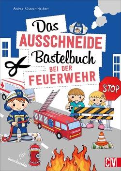 Das Ausschneide-Bastelbuch Bei der Feuerwehr von Bungeroth,  Tina, Korch,  Katrin Dr., Krämer-Uhl,  Sabine, Küssner-Neubert ,  Andrea, Lühning,  Karen, Schnappinger,  Christine