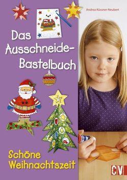 Das Ausschneide-Bastelbuch Schöne Weihnachtszeit von Küssner-Neubert ,  Andrea