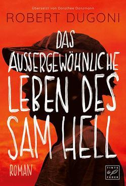 Das außergewöhnliche Leben des Sam Hell von Danzmann,  Dorothee, Dugoni,  Robert