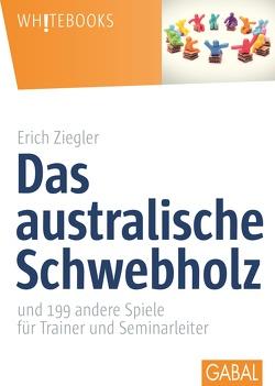Das australische Schwebholz von Ziegler,  Erich