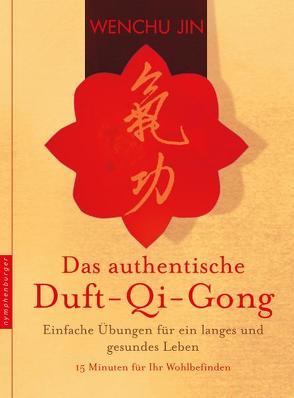 Das authentische Duft-Qi-Gong von Jin,  Wenchu