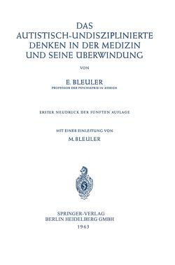 Das Autistisch-Undisziplinierte Denken in der Medizin und Seine Überwindung von Bleuler,  Eugen, Bleuler,  Manfred