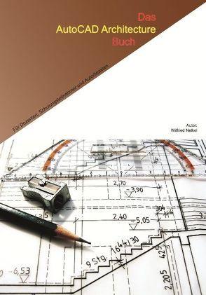 Das AutoCAD Architecture Buch von Nelkel,  Wilfried