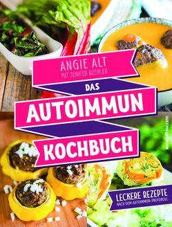 Das Autoimmun-Kochbuch von Alt,  Angie, Irgang,  Birgit