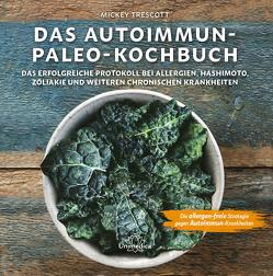 Das Autoimmun-Paleo-Kochbuch von Trescott,  Mickey