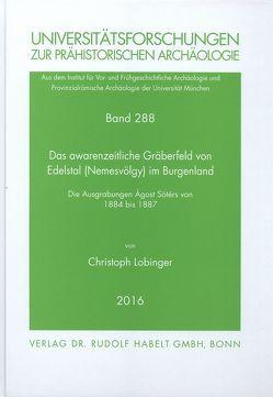 Das awarenzeitliche Gräberfeld von Edelstal (Nemesvölgy) im Burgenland von Lobinger,  Christoph, Päffgen,  Bernd, Stadler,  Peter