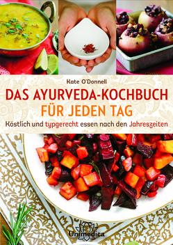 Das Ayurveda-Kochbuch für jeden Tag von O'Donnell,  Kate