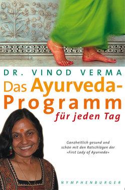Das Ayurveda-Programm für jeden Tag von Verma,  Vinod