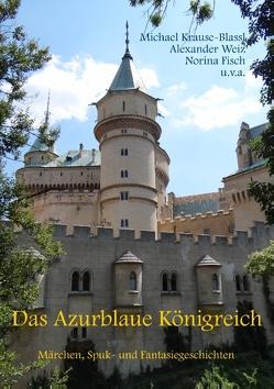 Das Azurblaue Königreich von Fisch,  Norina, Krause-Blassl,  Michael, Weiz,  Alexander